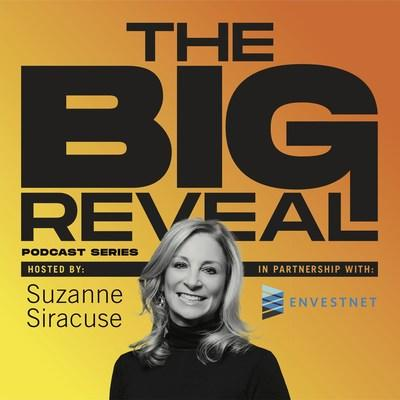 The Big Reveal Podcast Series, hosted by Suzanne Siracuse In Partnership with Envestnet https://www.envestnet.com/TheBigReveal