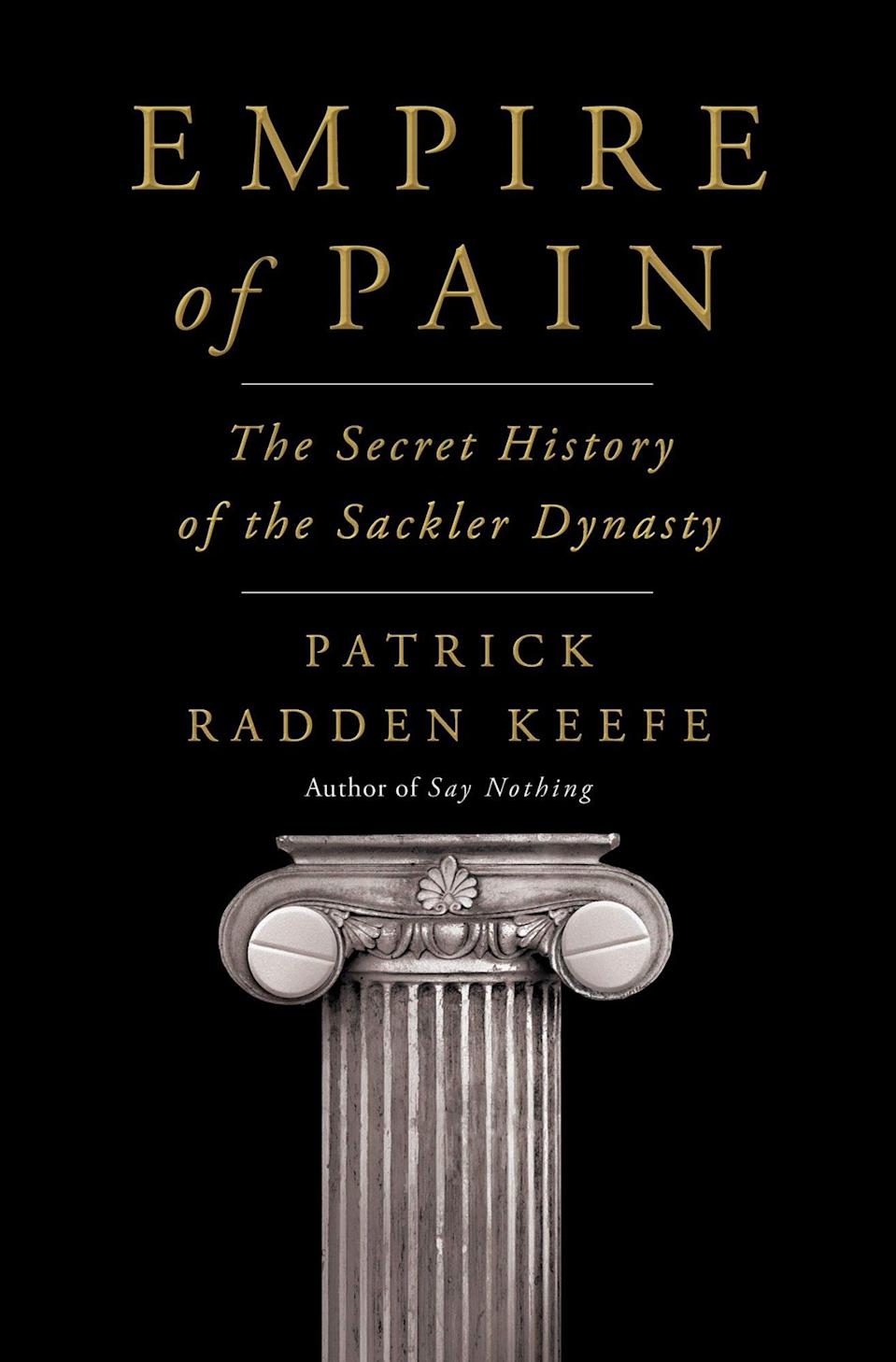<p>The <em>New Yorker </em>staff writer received international acclaim for his 2019 investigation of the Troubles in Ireland, and now he turns his sights on the Sackler family, the dynasty behind Purdue Pharma — they manufacture Oxycontin — and our modern opioid crisis. (April 13)</p>