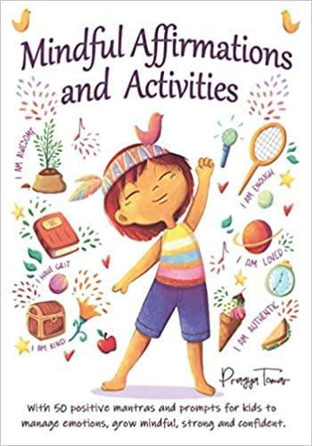 Mindful Affirmations and Activities by Pragya Tomar