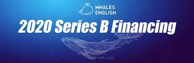 Whales English has completed its Series B Financing of 100 million RMB, which is the first funding for K-12 English Education Industry.