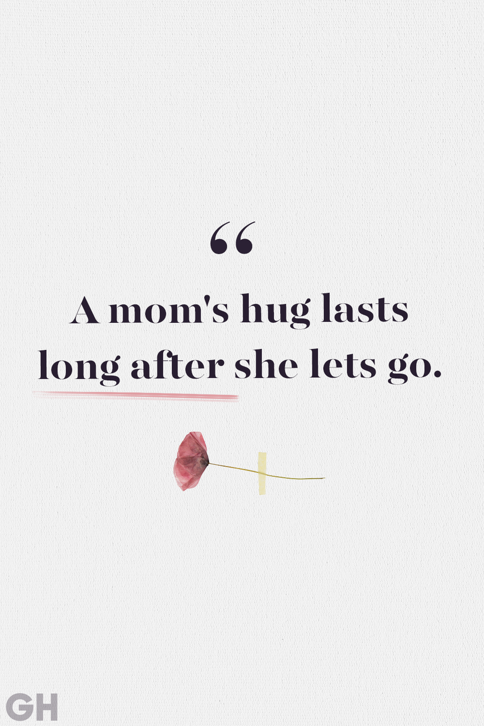 <p>A mom's hug lasts long after she lets go.</p>