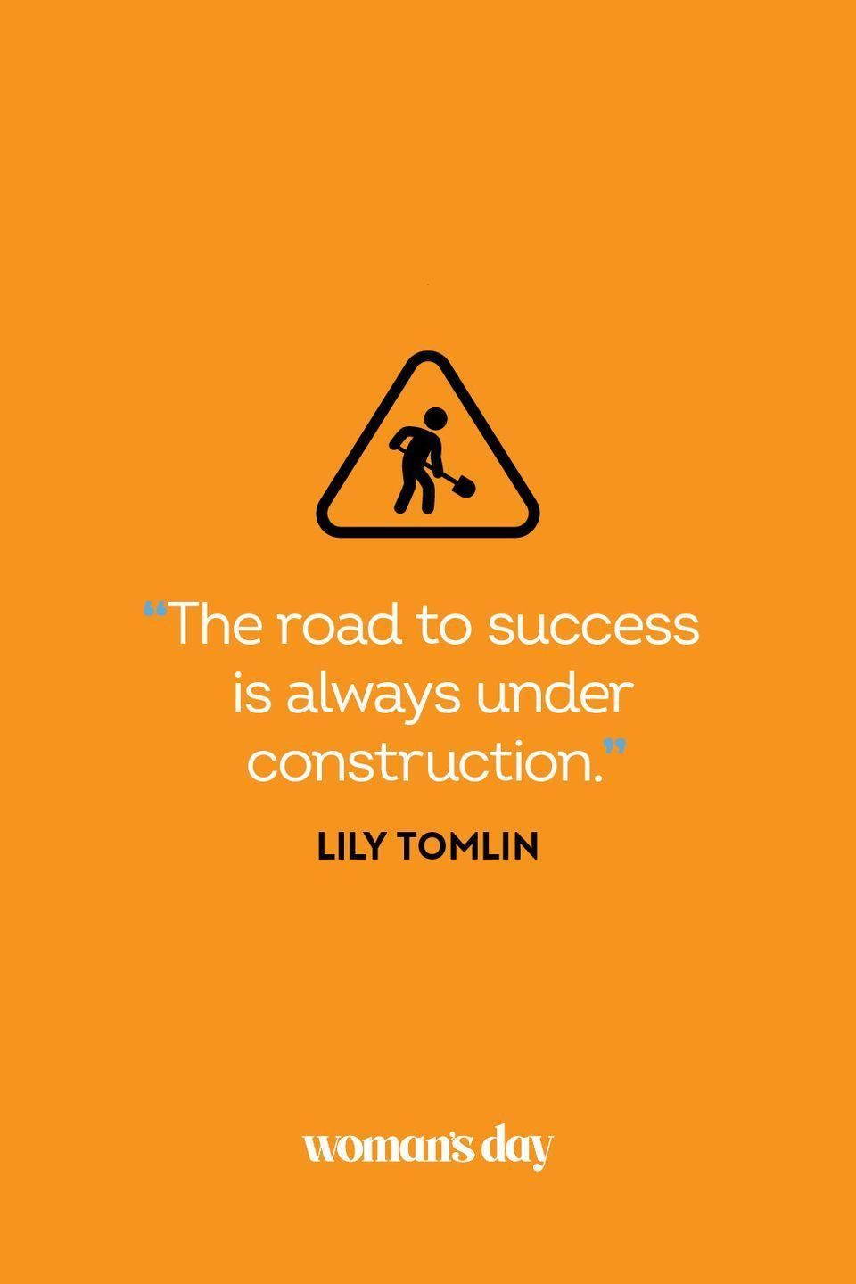 """<p>""""The road to success is always under construction.""""</p>"""