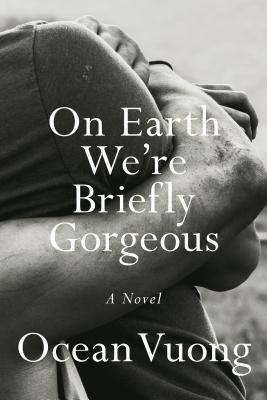 """<p><strong>Ocean Vuong</strong></p><p>bookshop.org</p><p><strong>$25.20</strong></p><p><a href=""""https://bookshop.org/books/on-earth-we-re-briefly-gorgeous/9780525562023?aid=1573"""" rel=""""nofollow noopener"""" target=""""_blank"""" data-ylk=""""slk:Shop Now"""" class=""""link rapid-noclick-resp"""">Shop Now</a></p><p>Poet Ocean Vuong's debut novel touches on family, first love, and the power of storytelling. It's framed as a letter from a son to a mother who cannot read. It also addresses the ideas of race, class, love, and masculinity. </p>"""