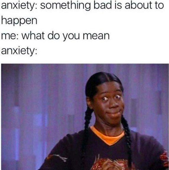 20 Memes That Might Make You Laugh If You Have Crushing Anxiety