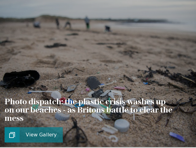 Photo dispatch: the plastic crisis washes up on our beaches - as Britons battle to clear the mess