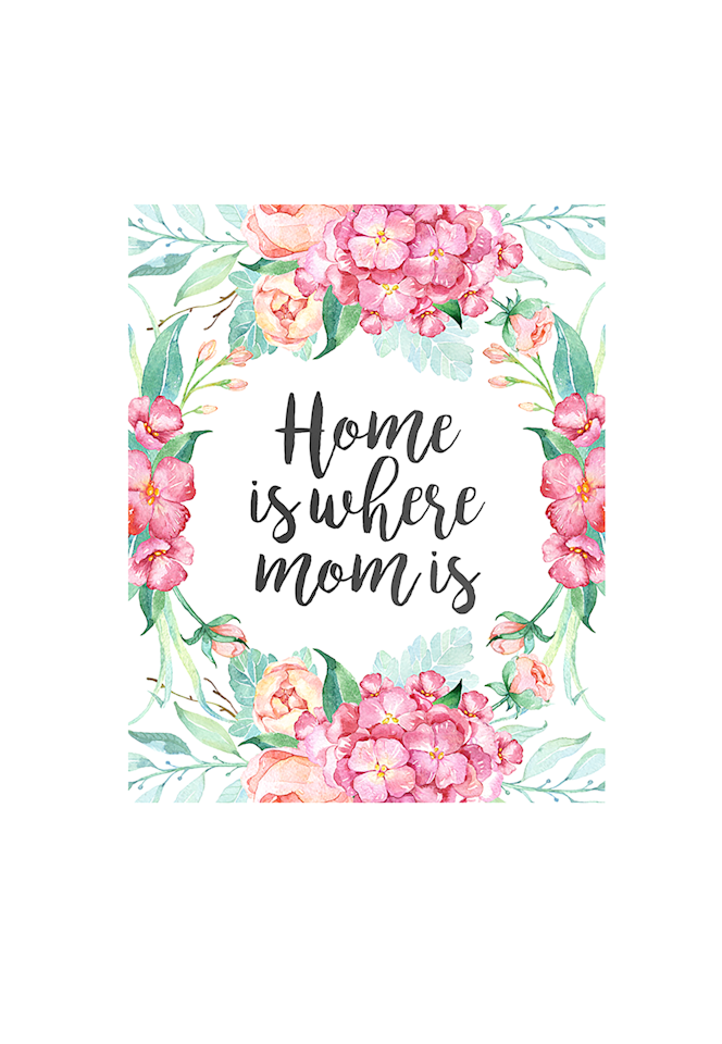 """<p>It's true that wherever mom is, that's where you probably feel most at home.<br></p><p><strong>Get the printable at the <a rel=""""nofollow"""" href=""""http://thecottagemarket.com/2016/05/free-printable-mothers-day-prints-and-greeting-cards.html"""">Cottage Market</a>. </strong></p>"""