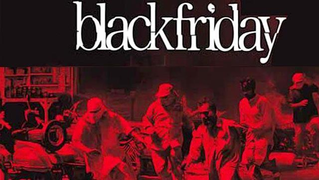 Black Friday : This is perhaps one of the best Anurag Kashyap movies till date. A take on terrorism in India.