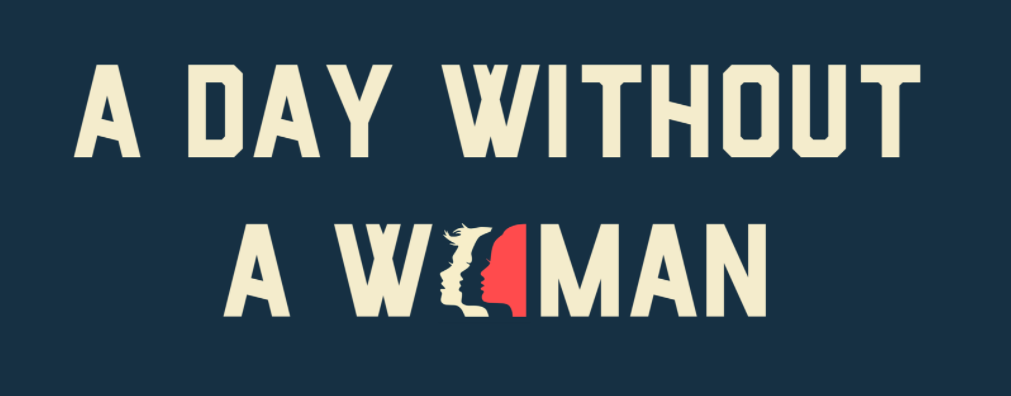 <p>Can't take a day off work toprotest on A Day Without aWoman? Here's how you can show your support. </p>