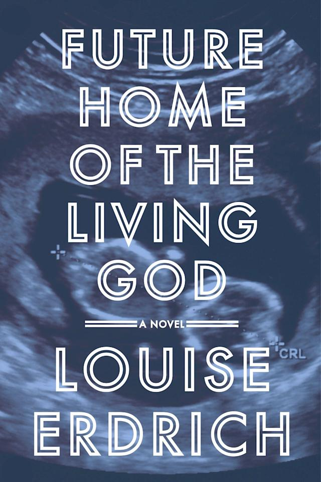 """<p><em><b>Future Home of the Living God</b></em><b> by Louise Erdrich</b></p> <p><b>Buy it: $28.99, </b><a href=""""https://www.amazon.com/Future-Home-Living-God-Novel/dp/0062694057"""" target=""""_blank""""><b>amazon.com</b></a></p> <p>In this engrossing dystopian tale by lauded author Louise Erdrich <i>(The Round House, LaRose),</i> time has begun to run backwards, creating effects that ripple across the world's social and political landscapes.</p>"""