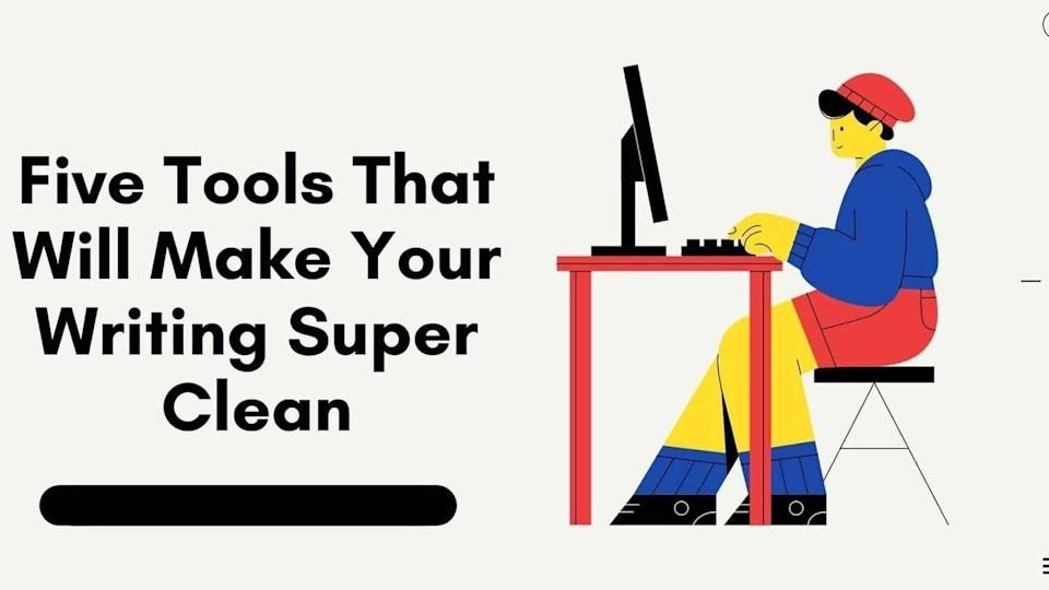 Five tools that will make your writing super clean