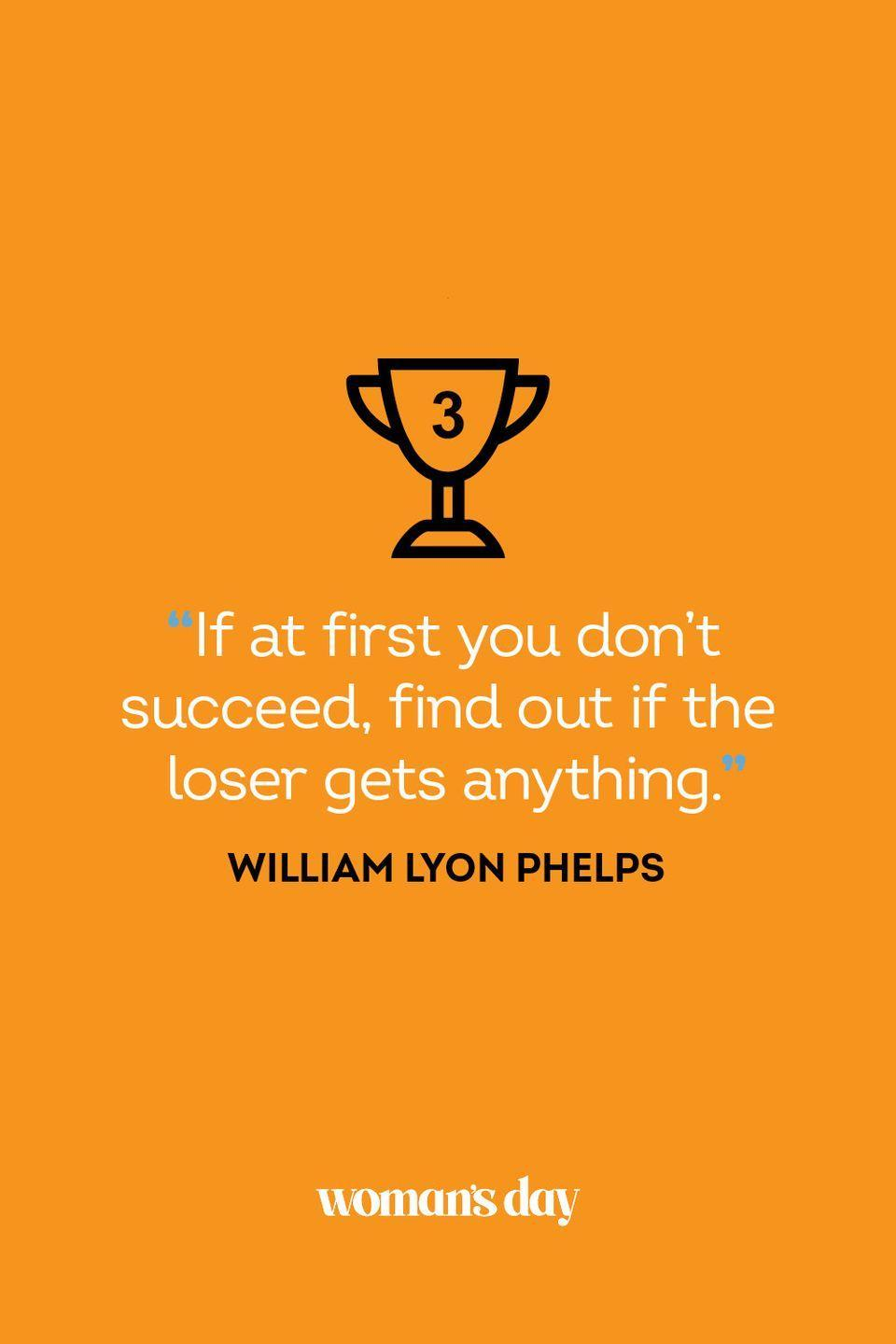 """<p>""""If at first you don't succeed, find out if the loser gets anything.""""</p>"""