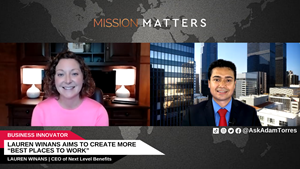 In today's interview with Adam Torres on Mission Matters, Lauren Winans discusses how large and small organizations can attract, recruit and retain top-notch talent through employee benefits and more