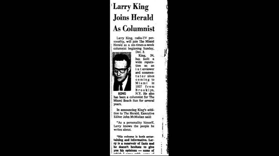 A news article in the Nov. 3, 1967 Miami Herald announced the arrival of Larry King as a columnist for the major daily. He would write his six-day-a-week column for the paper for about three years.