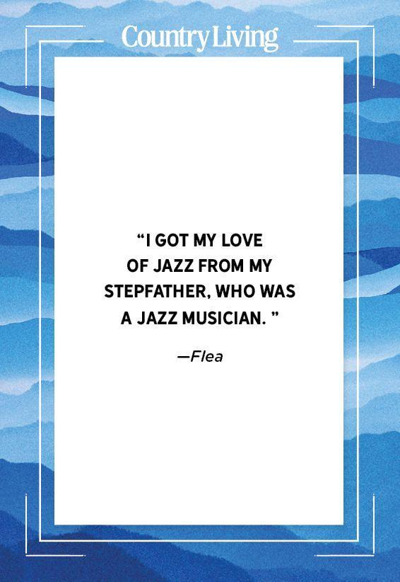 """<p>""""I got my love of jazz from my stepfather, who was a jazz musician.""""</p>"""