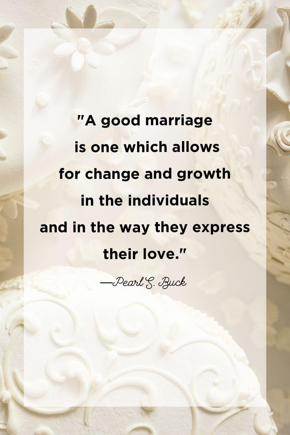 """<p>""""A good marriage is one which allows for change and growth in the individuals and in the way they express their love."""" </p>"""