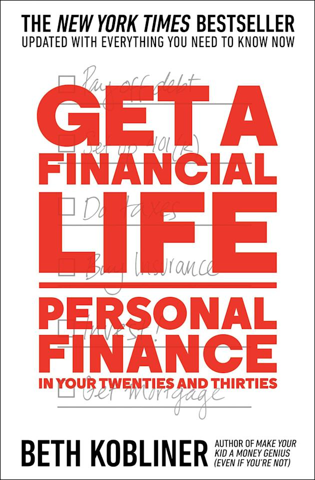 """<p><b><em>Get a Financial Life: Personal Finance in Your Twenties and Thirties</em></b></p><p>Since it was originally published in 1996, <em>Get a Financial Life</em> has been heralded as """"the financial bible for young people."""" Now Beth Kobliner's comprehensive book on money management has been updated to reflect the new economic reality of the millennial generation, who are graduating with a record number in student debt and entering a workforce suffering from stagnating wages. <em>Out April 4</em></p>"""