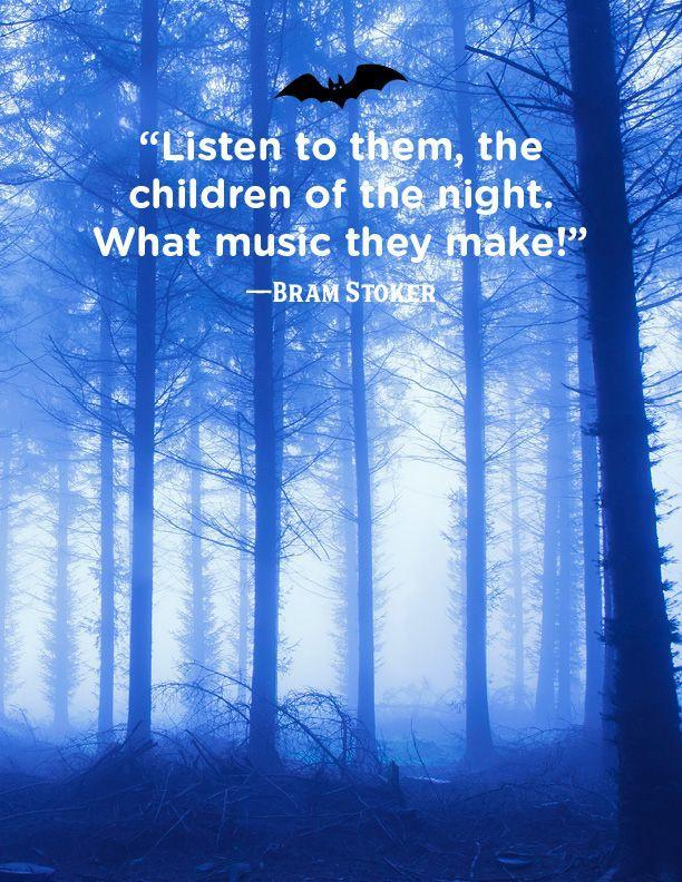 """<p>""""Listen to them, the children of the night. What music they make!""""</p>"""