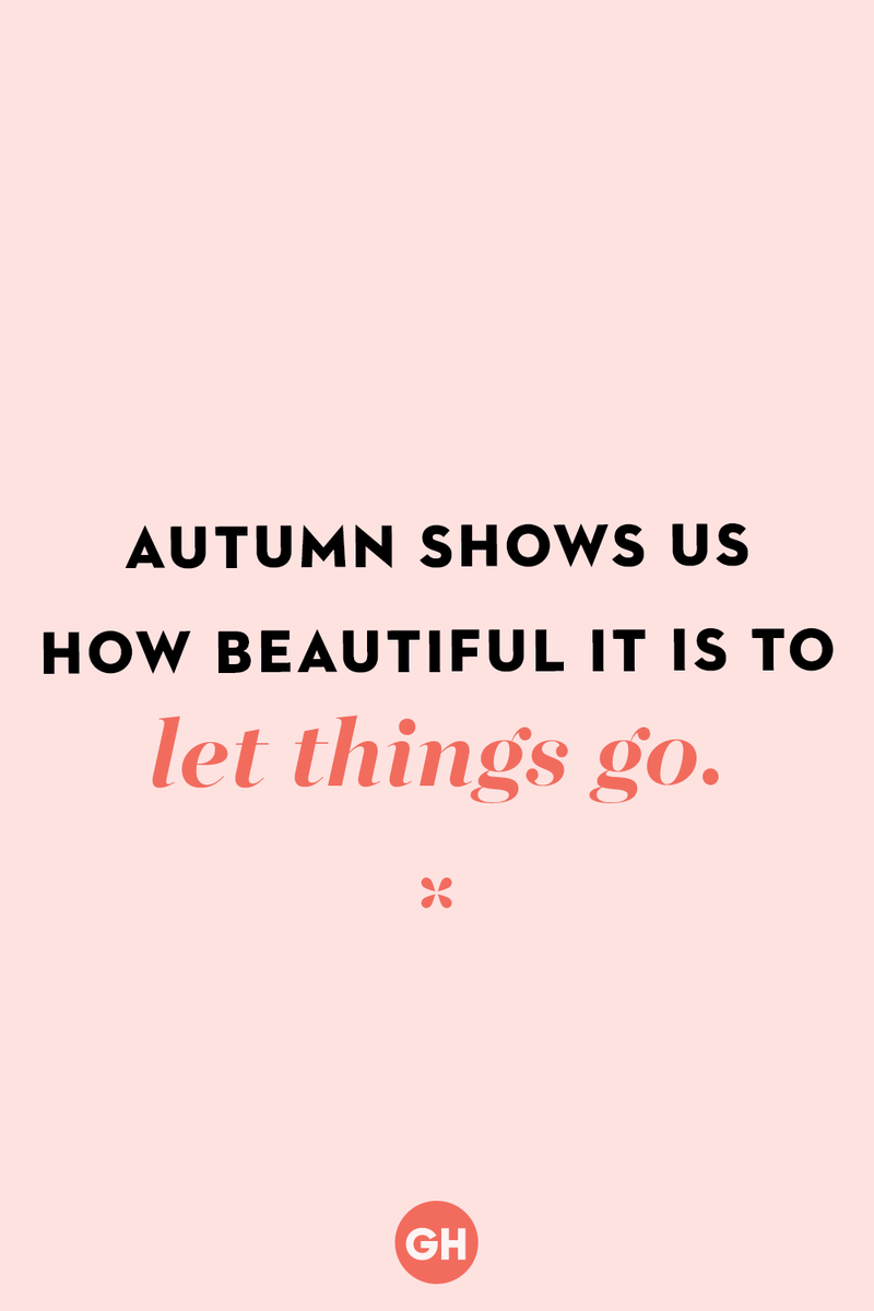 <p>Autumn shows us how beautiful it is to let things go.</p>