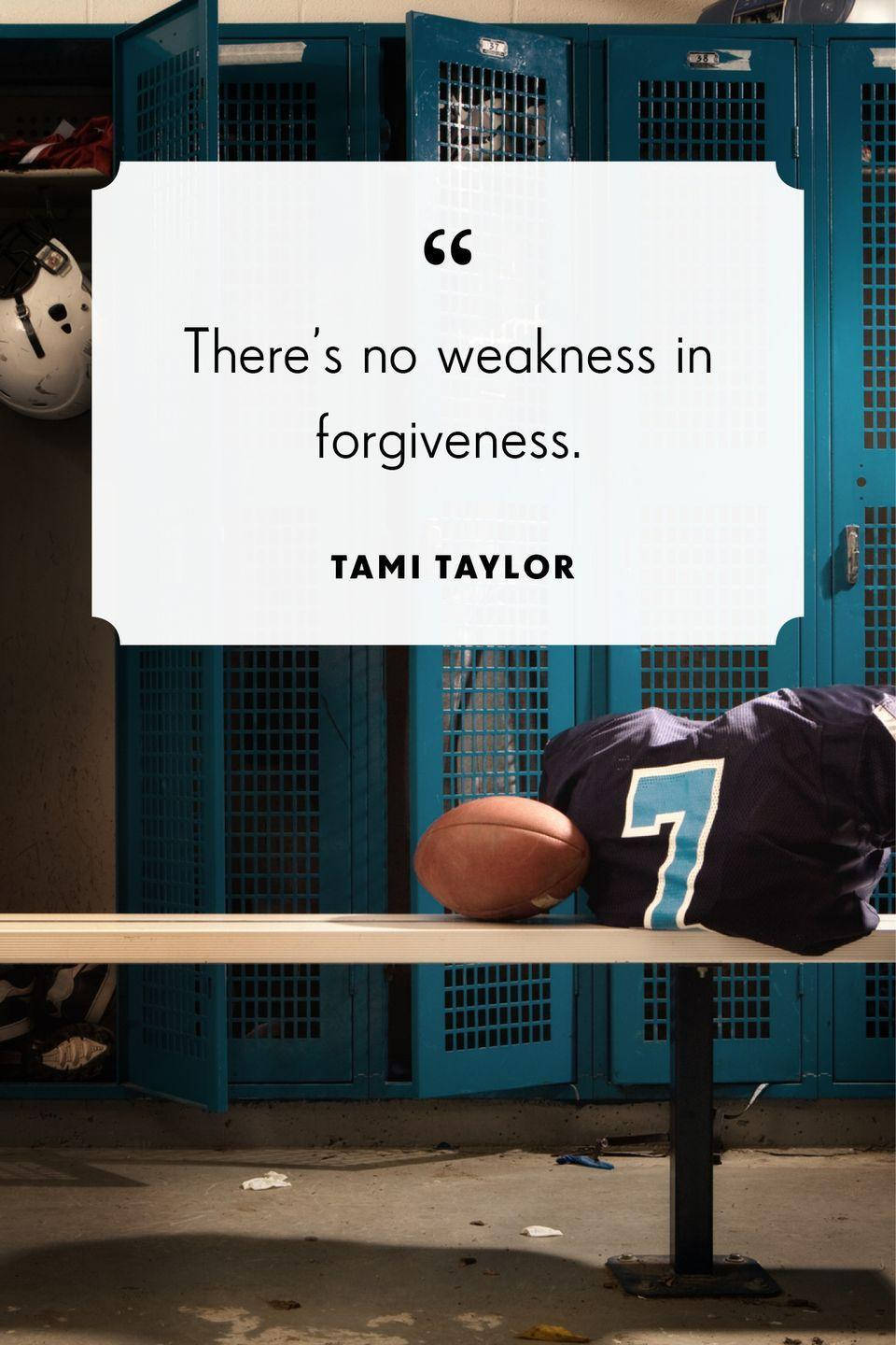 """<p>""""There's no weakness in forgiveness.""""</p>"""