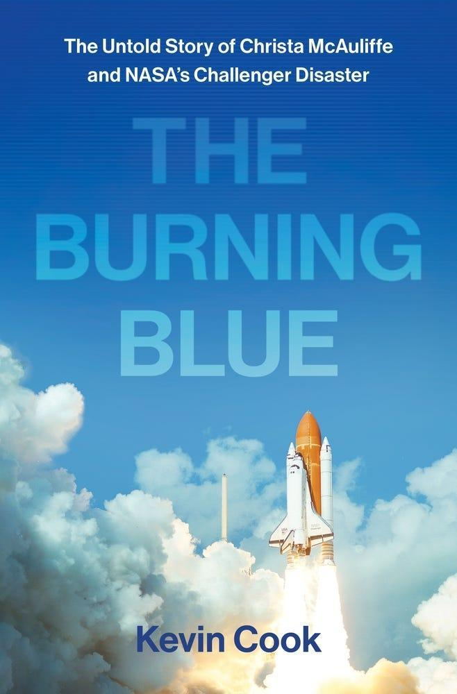 """""""The Burning Blue: The Untold Story of Christa McAuliffe and NASA's Challenger Disaster,"""" by Kevin Cook."""