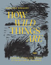 """This cover image released by Hardie Grant Books shows """"How Wild Things Are: Cooking, Fishing and Hunting at the Bottom of the World,"""" by Analiese Gregory. (Hardie Grant Books via AP)"""
