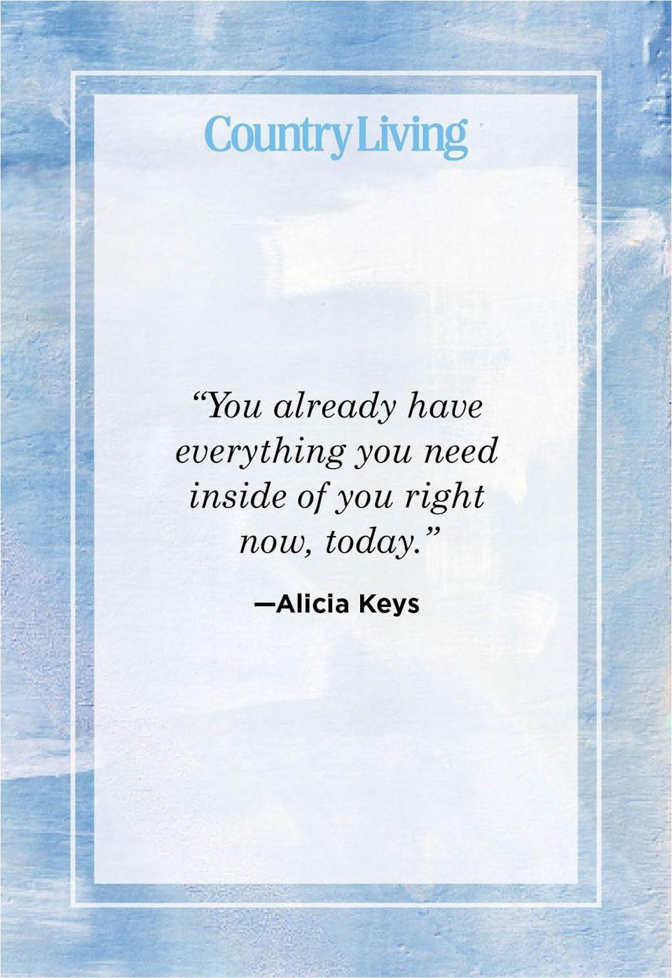 """<p>""""You already have everything you need inside of you right now, today.""""</p>"""