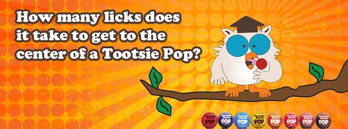 The world may never know how many licks it takes to get to the center of a Tootsie Pop, but the owl sure made us want to try.