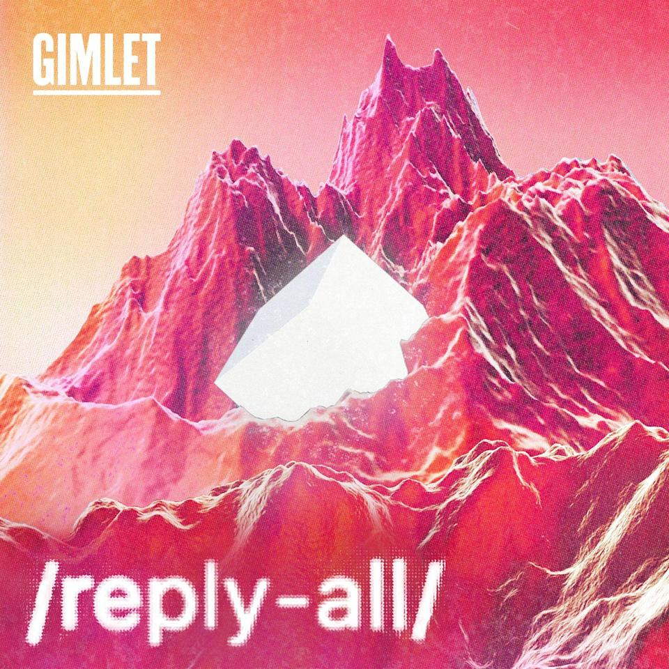"""<p>Gimlet's <em>Reply All </em>captures the ghosts in our various machines, telling strange tales that revolve around technology. From the labyrinthine origins of Q-Anon to the evolution of Bitcoin to one man's mission to find a pop song only he seems to remember, the show answers some of the odd questions that come up in our perpetually plugged-in lives. Hosts P.J. Vogt and Alex Goldman are endearingly affable, and <em>Reply All </em>features savvy segments like the meme explainer Yes Yes No.</p><p><a class=""""link rapid-noclick-resp"""" href=""""https://podcasts.apple.com/us/podcast/reply-all/id941907967"""" rel=""""nofollow noopener"""" target=""""_blank"""" data-ylk=""""slk:LISTEN NOW"""">LISTEN NOW</a></p>"""