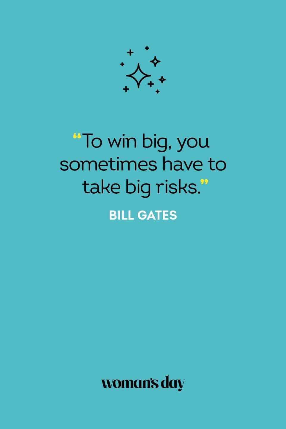 <p>To win big, you sometimes have to take big risks.</p>