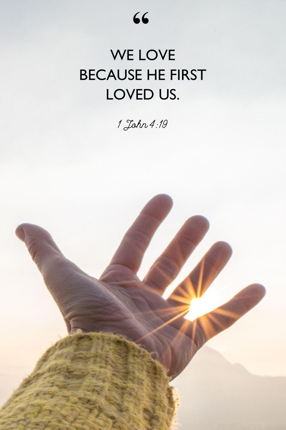 """<p>""""We love because he first loved us.""""</p>"""