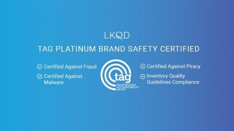 LKQD Technologies' Platform Achieves TAG's Highest Independent Certification Level For Advertiser and Brand Safety