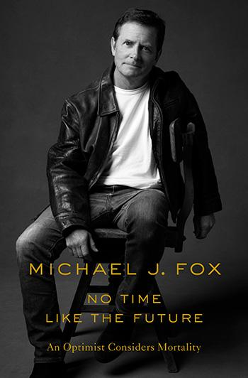 Michael J. Fox talks about his health struggles in his new book, No Time Like the Future: An Optimist Considers Mortality. (Photo: Macmillan)