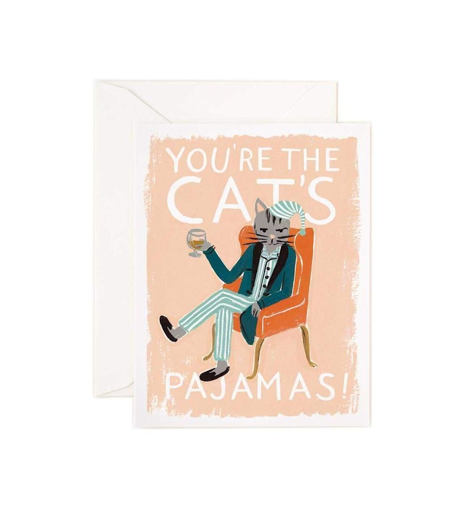"<p>Let's bring this cute (albeit confusing) compliment back on V-Day.</p><br><br><strong>Rifle Paper Co.</strong> You're the Cat's Pajamas Valentine Cards (8), $16.98, available at <a href=""https://www.amazon.com/Pajamas-Valentine-Rifle-Paper-Co/dp/B07MFCKJ32/ref=sr_1_4?ie=UTF8&qid=1548439089&sr=8-4&keywords=rifle+paper+co+valentine"" rel=""nofollow noopener"" target=""_blank"" data-ylk=""slk:Amazon"" class=""link rapid-noclick-resp"">Amazon</a>"