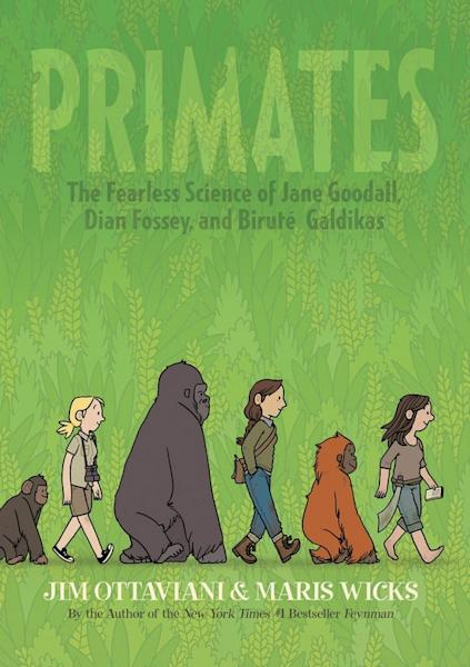 "Jim Ottaviani's newest book ""Primates"" is about primatologists Jane Goodall, Dian Fossey and Biruté Galdikas, and their work studying chimpanzees, gorillas and orangutans."