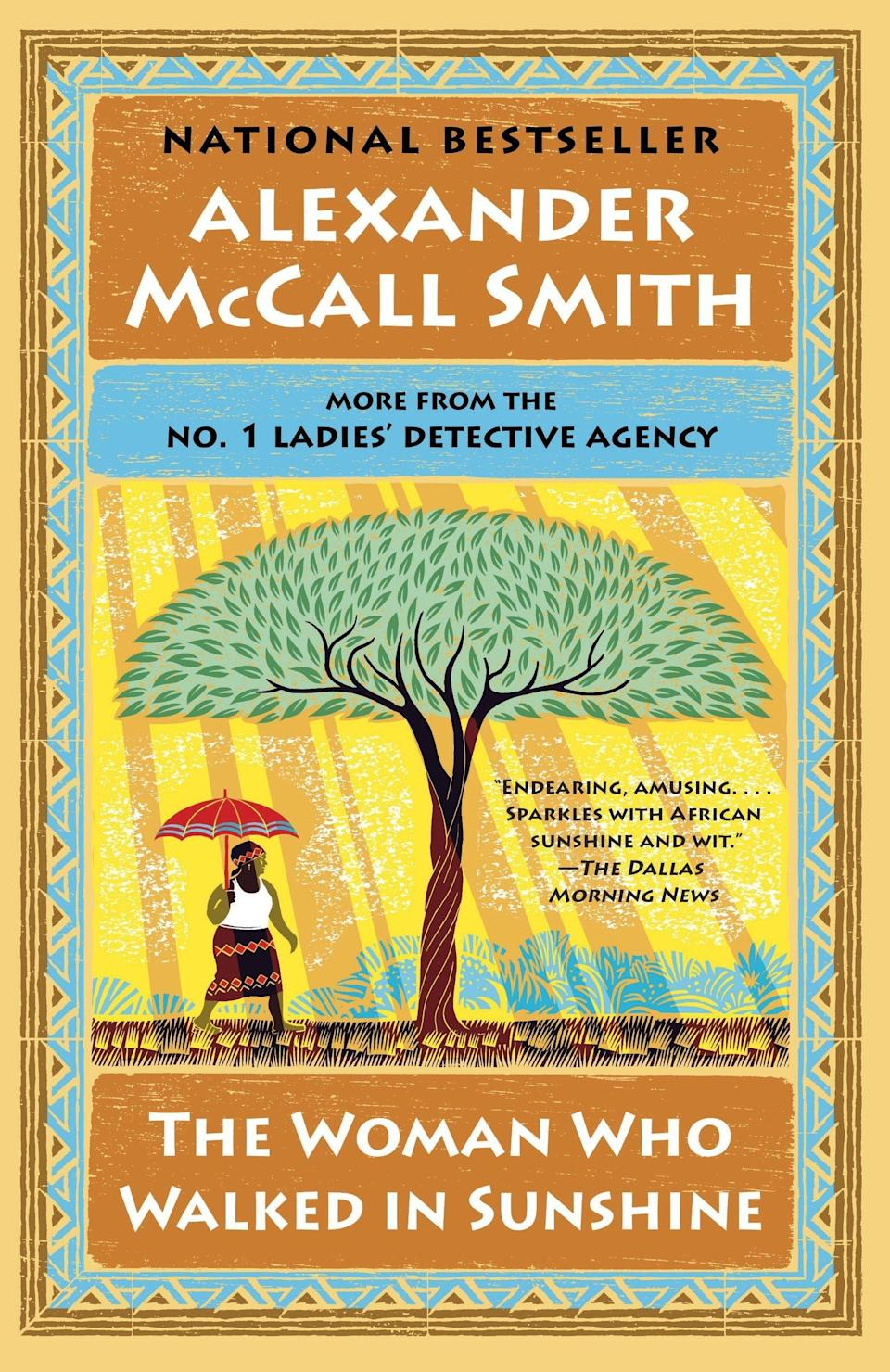 """The Woman who Walked in Sunshine"" by Alexander McCall Smith"