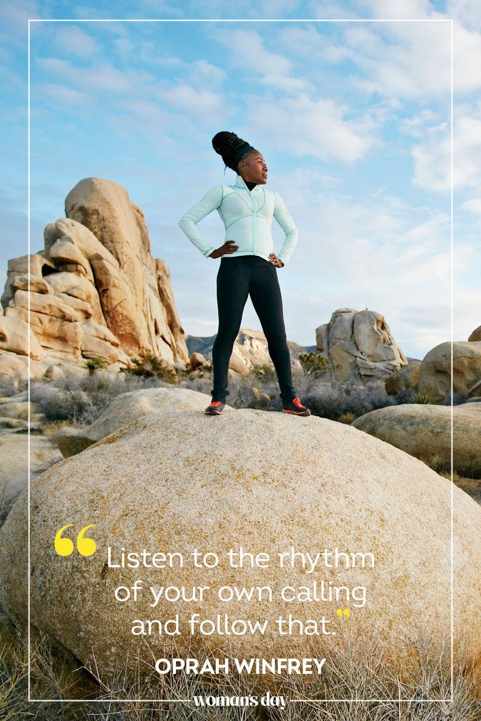 """<p>""""Listen to the rhythm of your own calling and follow that."""" — Oprah Winfrey</p>"""
