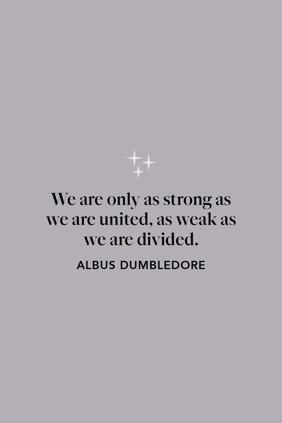 """<p>""""We are only as strong as we are united, as weak as we are divided."""" One of Dumbledore's most famous quotes comes from chapter 37 of <em>The Goblet of Fire</em>.</p>"""
