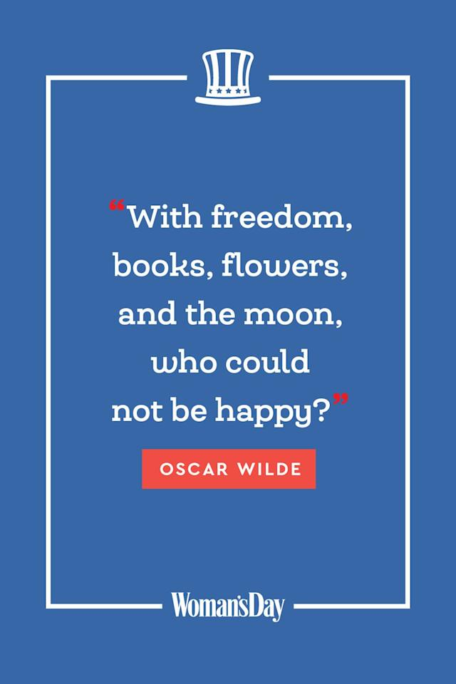 "<p>""With freedom, books, flowers, and the moon, who could not be happy?""</p>"