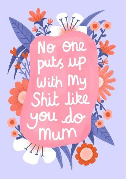 No One Puts Up With My Shit Like You Do Mum, Mother's Day Card, Thortful (Photo: Thortful)