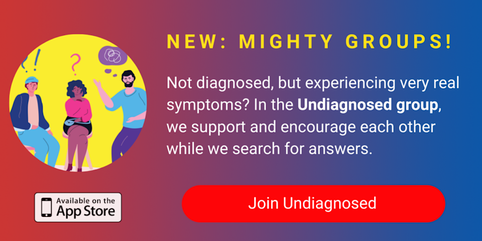 A banner promoting The Mighty's new Undiagnosed group on The Mighty mobile app. The banner reads, Not diagnosed, but still experiencing very real symptoms? In the Undiagnosed group, we support and encourage each other while we search for answers. Click to join.