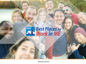 For the 5th year in a row, Trueline has been named one of Maine's Best Places to Work.