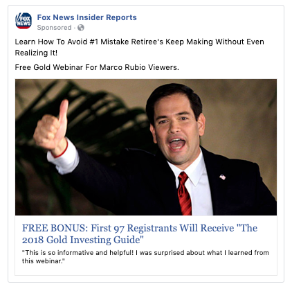 """an ad from the """"Fox News Insider Reports"""" Facebook page that says """"Learn How To Avoid #1 Mistake Retiree's Keep Making Without Even Realizing It! Free Gold Webinar For Marco Rubio Viewers."""""""