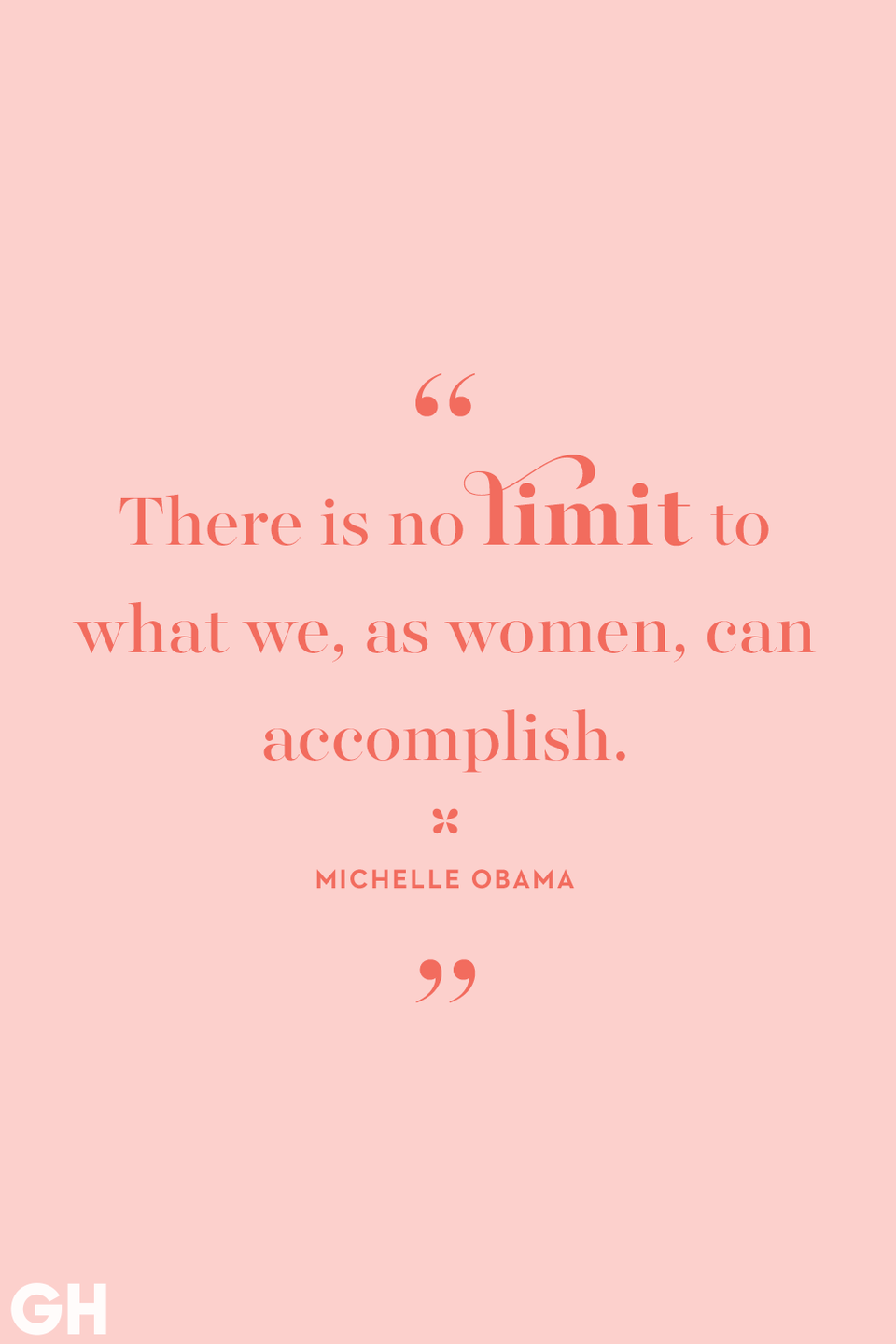 <p>There is no limit to what we, as women, can accomplish.</p>