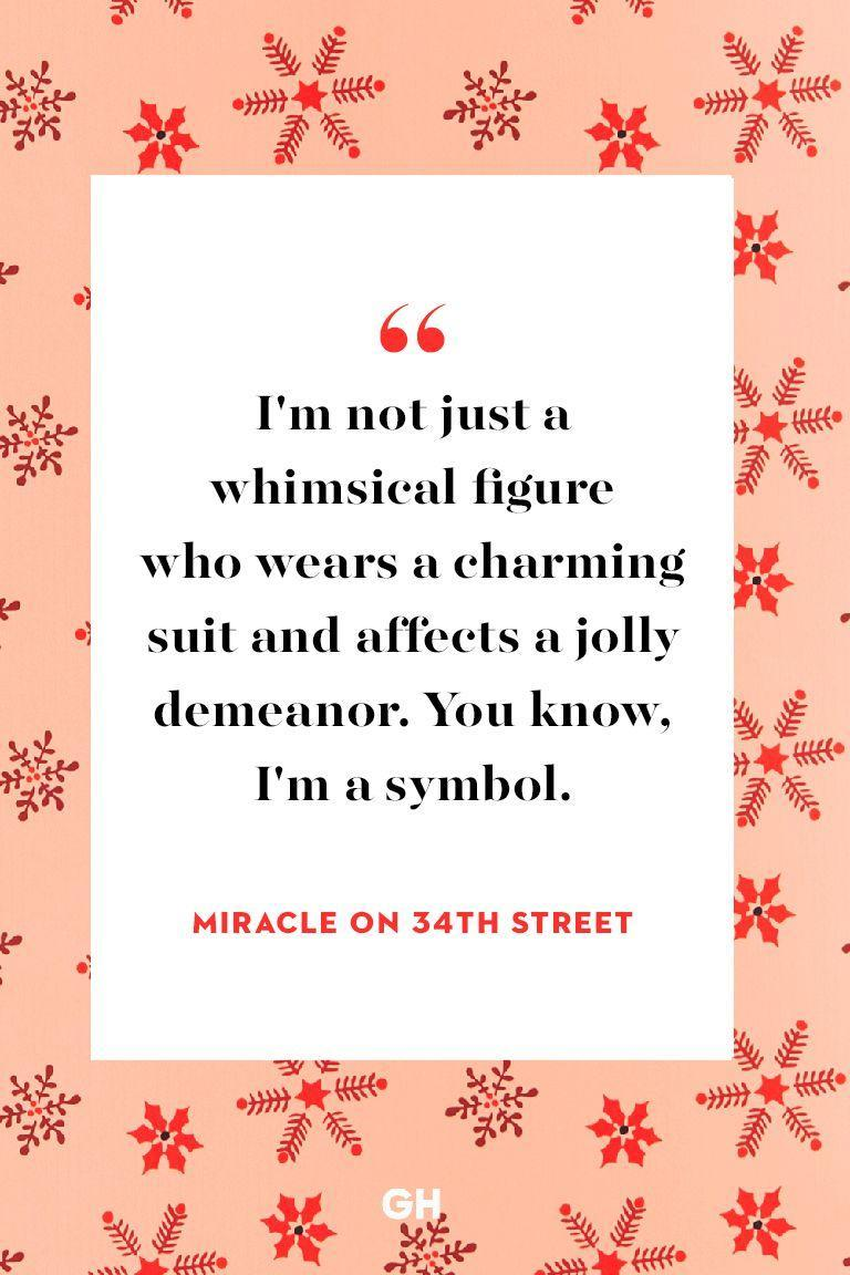 <p>I'm not just a whimsical figure who wears a charming suit and affects a jolly demeanor. You know, I'm a symbol.</p>