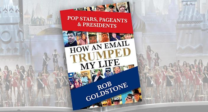 "Trump and Emin Agalarov seemed like ""a match made in frat boy heaven,"" writes Goldstone in his self-published book, "" <span>Pop Stars, Pageants & Presidents: How an Email Trumped My Life</span>."" (Yahoo News photo illustration; photos: Pavel Golovkin/AP, HO)"