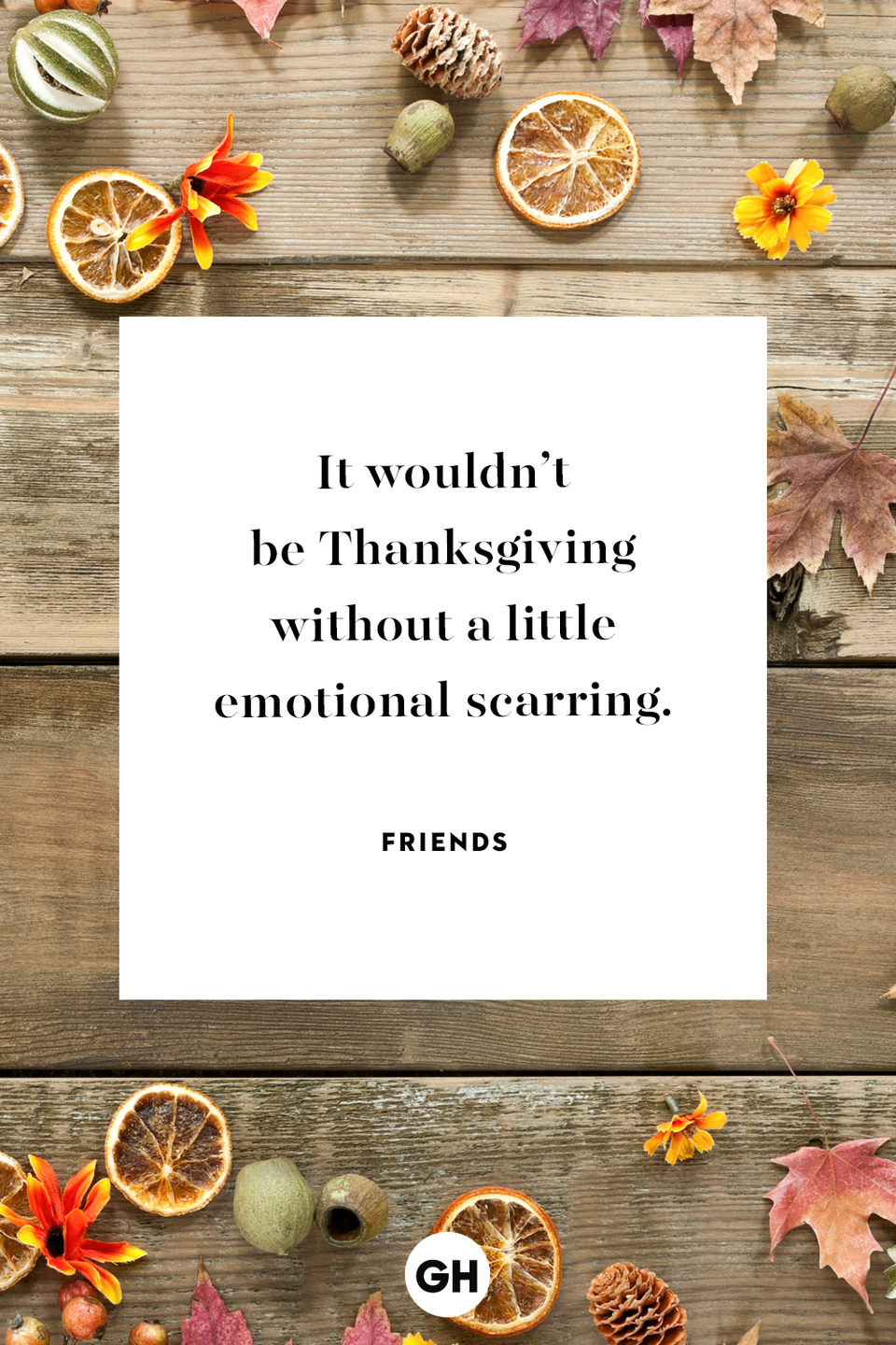 <p>It wouldn't be Thanksgiving without a little emotional scarring.</p>