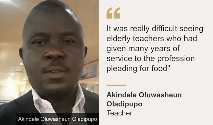 """It was really difficult seeing elderly teachers who had given many years of service to the profession pleading for food"""", Source: Akindele Oluwasheun Oladipupo, Source description: Teacher, Image: A close shot of a man wearing a suit"