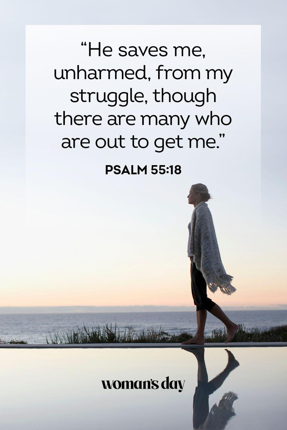 """<p>""""He saves me, unharmed, from my struggle, though there are many who are out to get me."""" — Psalm 55:18</p><p><strong>The Good News</strong>: The Lord will always protect you.</p>"""