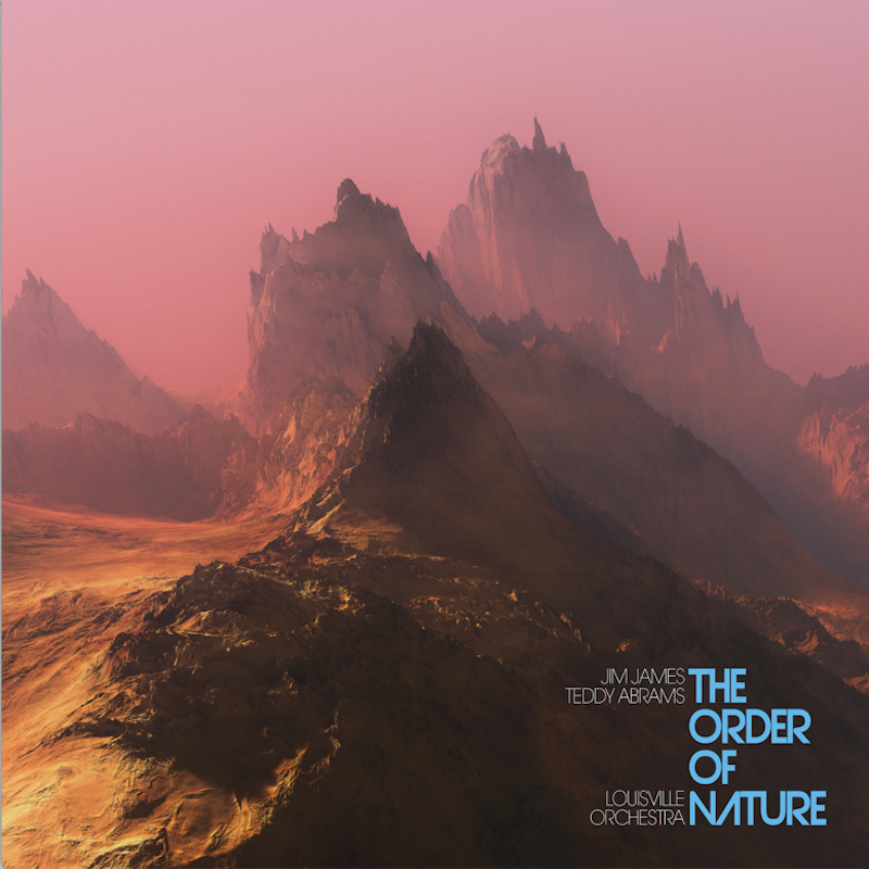 The Order of Nature by Jim James, Teddy Abrams, The Louisville Orchestra Artwork Album