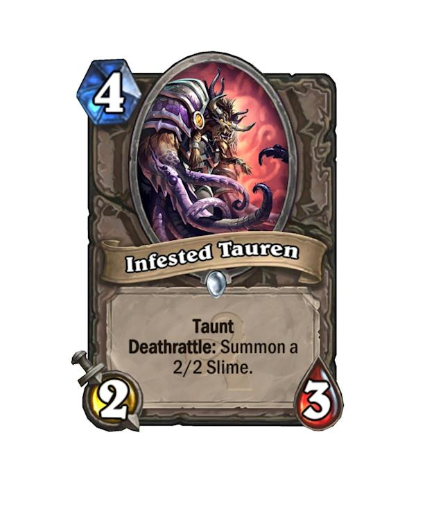 """<p>Goodbye, <a href=""""http://hearthstone.gamepedia.com/Sludge_Belcher"""" rel=""""nofollow noopener"""" target=""""_blank"""" data-ylk=""""slk:Sludge Belcher"""" class=""""link rapid-noclick-resp"""">Sludge Belcher</a>, hello, Infested Tauren! The newcomer's body isn't quite as beefy as we're used to in a Deathrattle Taunter, but he'll do in the Belcher's absence. </p>"""